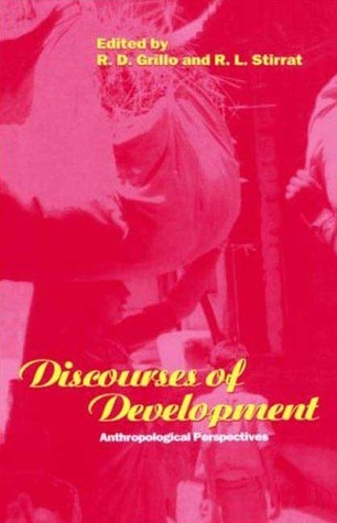 Discourses of Development: Anthropological Perspectives  by  R.D. Grillo