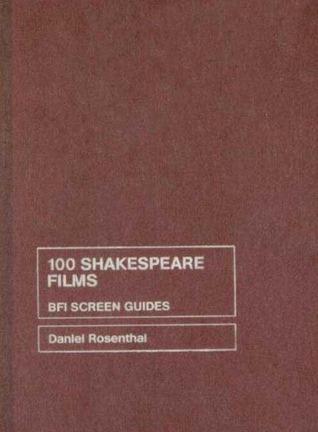 100 Shakespeare Films  by  Daniel Rosenthal