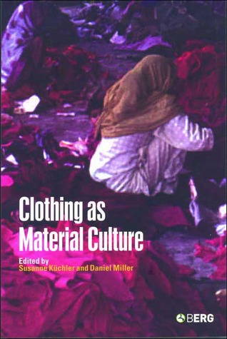 Clothing as Material Culture  by  Susanne Küchler