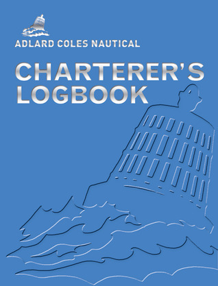 The Adlard Coles Charterers Logbook  by  Fred Barter