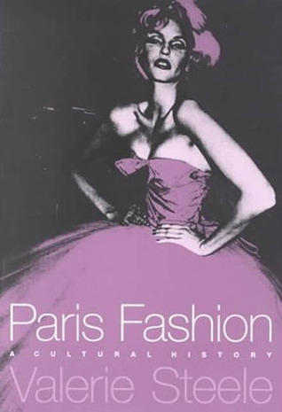 Paris Fashion: A Cultural History  by  Valerie Steele