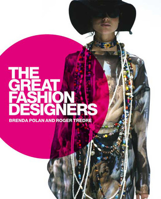 The Great Fashion Designers  by  Brenda Polan