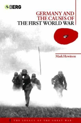 Germany and the Causes of the First World War Mark Hewitson
