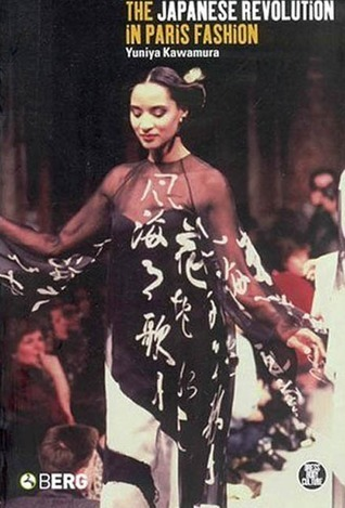 The Japanese Revolution in Paris Fashion  by  Yuniya Kawamura