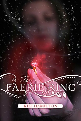 The Faerie Ring (The Faerie Ring, #1)  by  Kiki Hamilton