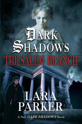 The Salem Branch Lara Parker