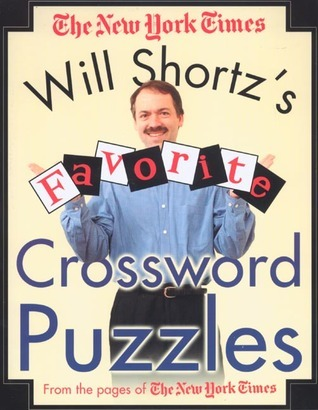 Will Shortzs Favorite Crossword Puzzles from the Pages of The New York Times The New York Times