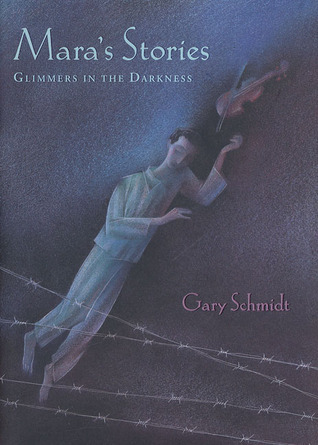 Maras Stories: Glimmers in the Darkness Gary D. Schmidt