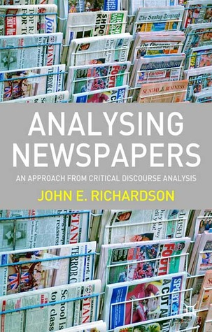 Analysing Newspapers: An Approach from Critical Discourse Analysis  by  John E. Richardson