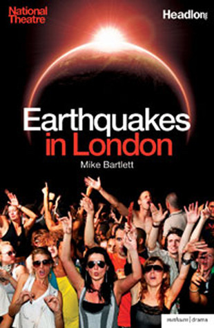 Earthquakes in London Mike Bartlett