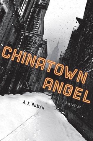 Chinatown Angel: A Mystery A.E. Roman