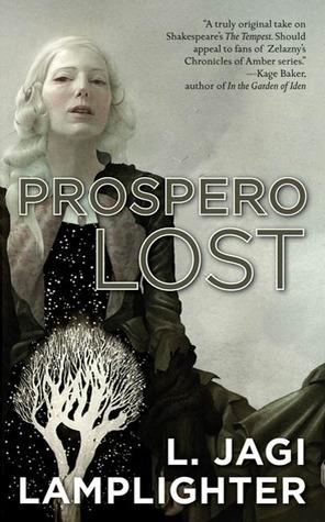 Prospero Lost: Prosperos Daughter, Book I  by  L. Jagi Lamplighter