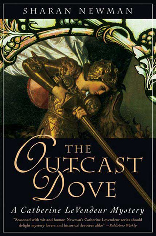 The Outcast Dove: A Catherine LeVendeur Mystery  by  Sharan Newman