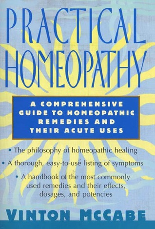 Practical Homeopathy: A comprehensive guide to homeopathic remedies and their acute uses Vinton McCabe