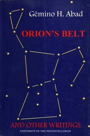 Orions Belt: And Other Writings  by  Gémino H. Abad