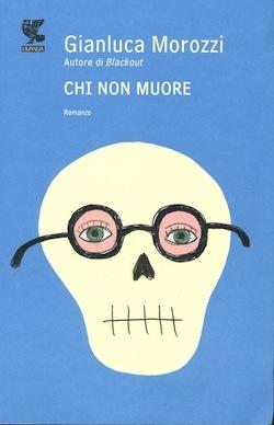 Chi non muore  by  Gianluca Morozzi