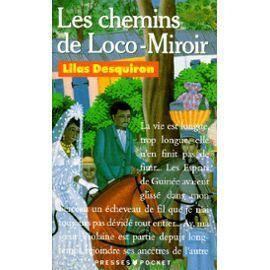 Les Chemins de Loco-Miroir Lilas Desquiron