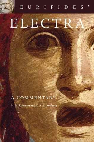 Euripides Electra: A Commentary Hanna M. Roisman