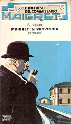 Maigret in provincia  by  Georges Simenon