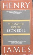 Henry James: The Master: 1901-1916  by  Leon Edel