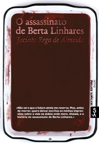 O Assassinato de Berta Linhares Jacinto Rego de Almeida