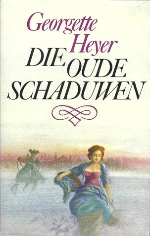Die Oude Schaduwen (Alistair, #1) Georgette Heyer