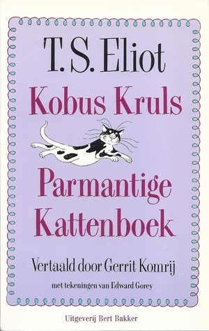 Kobus Kruls Parmantige Kattenboek  by  T.S. Eliot