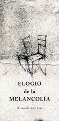 Elogio de la melancolía  by  Armando Roa Vial