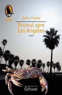 Drumul spre Los Angeles  by  John Fante