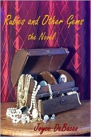 Rubies and Other Gems - the Novel Joyce DeBacco