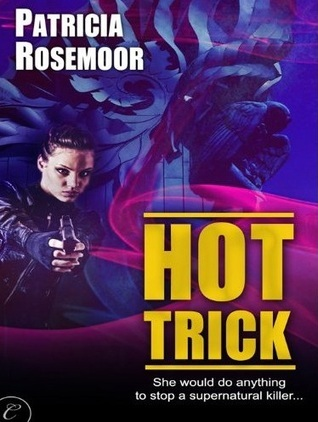 Hot Trick  by  Patricia Rosemoor