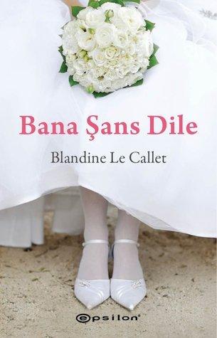 Bana Şans Dile  by  Blandine Le Callet