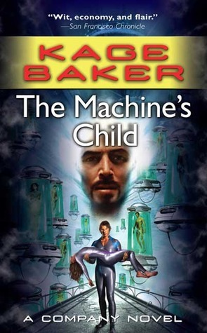 The Machines Child (The Company, #7)  by  Kage Baker