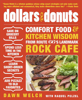 Dollars to Donuts: Comfort Food and Kitchen Wisdom from Route 66s Landmark Rock Café Dawn Welch