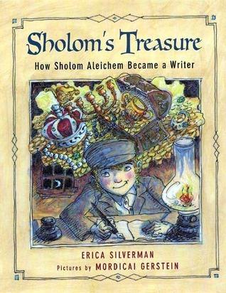 Sholoms Treasure: How Sholom Aleichem Became a Writer Erica Silverman