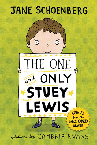 The One and Only Stuey Lewis: Stories from the Second Grade  by  Jane Schoenberg