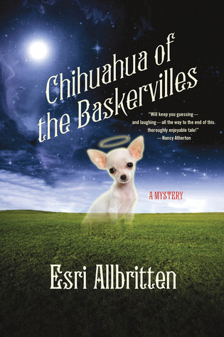 Chihuahua of the Baskervilles (Gigi Chihuahua Mystery #1)  by  Esri Allbritten
