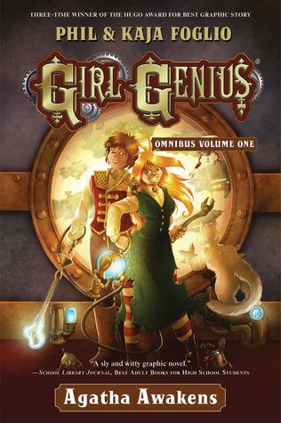Girl Genius Omnibus Volume One: Agatha Awakens  by  Phil Foglio