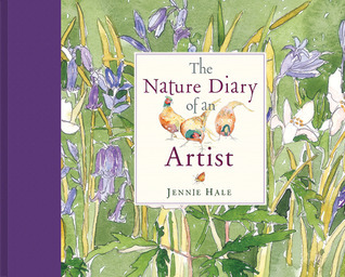 The Nature Diary of an Artist  by  Jennie Hale