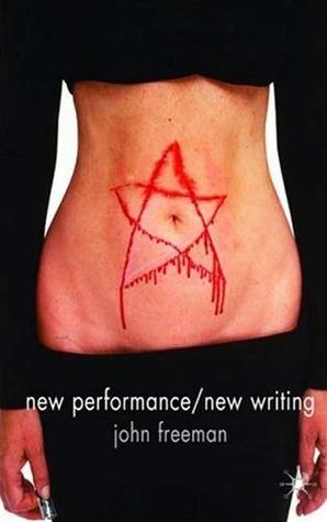 New Performance/New Writing  by  John Freeman
