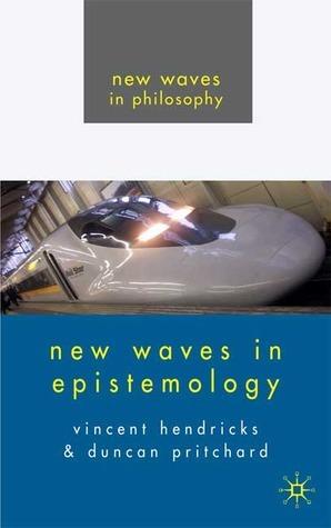 New Waves in Epistemology Duncan Pritchard