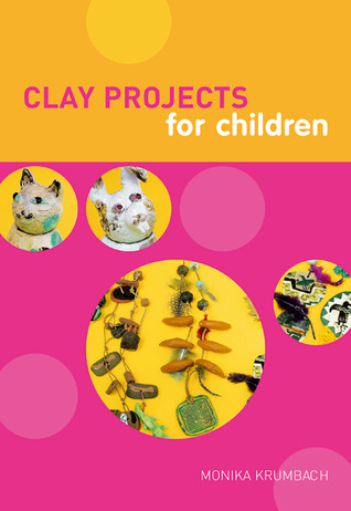Clay Projects for Children Monika Krumbach