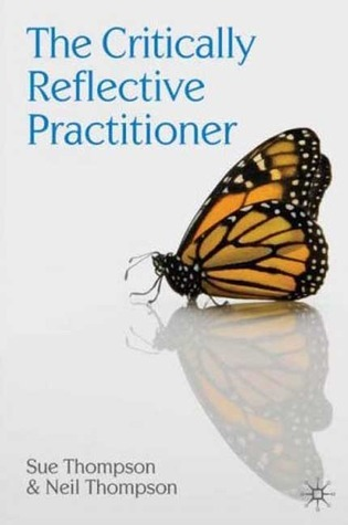 The Critically Reflective Practitioner  by  Sue Thompson