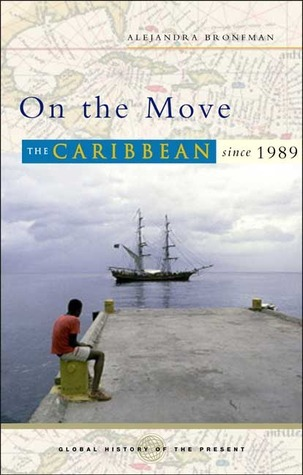 On The Move: The Caribbean Since 1989  by  Alejandra Bronfman