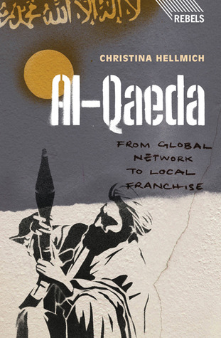 Al-Qaeda: From Global Network to Local Franchise  by  Christina Hellmich