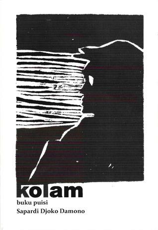 Kolam: Buku Puisi  by  Sapardi Djoko Damono