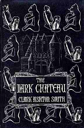 The Dark Chateau Clark Ashton Smith