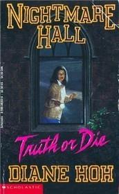 Truth or Die (Nightmare Hall, #15) Diane Hoh