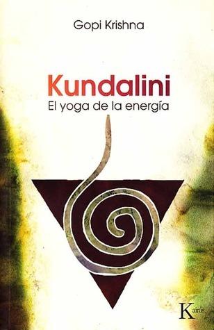 Kundalini - El Yoga de la Energía Gopi Krishna