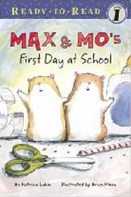 Max & Mos First Day at School  by  Patricia Lakin